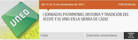 La UNED celebra las I Jornadas sobre patrimonio, historia y tradición del aceite y el vino en la Sierra de Cádiz, en noviembre de 2017